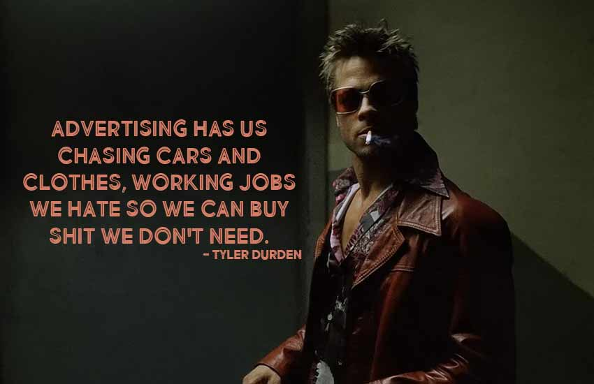 tyler-durden-quotes-shit-we-dont-need